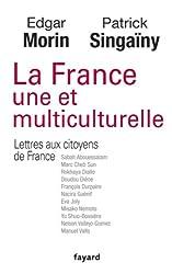 La France une et multiculturelle : Lettres aux citoyens de France (Documents)