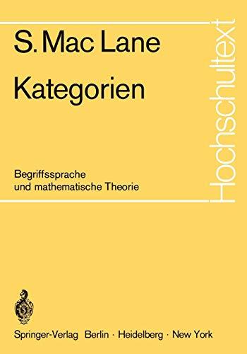 Kategorien: Begriffssprache und mathematische Theorie (Hochschultext)