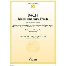 """Jesus bleibet meine Freude: Choral aus der Kantate Nr. 147 """"Herz und Mund und Tat und Leben"""". BWV 147. Saxophon (in Es) und Klavier. (Edition Schott Einzelausgabe)"""