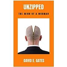 Unzipped: The Mind of a Madman