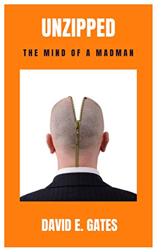 Unzipped: The Mind of a Madman (English Edition)