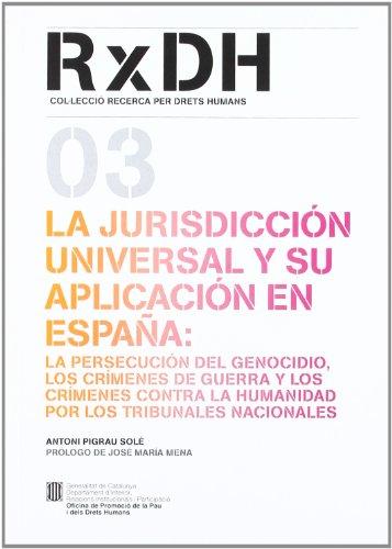 La jurisdicción universal y su aplicación en España: la persecución del genocidio (Recerca x Drets Humans)