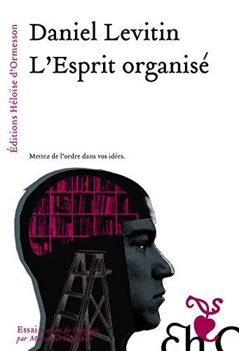 L'esprit organisé (ESSAI) par Daniel Levitin