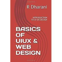 BASICS OF UIUX & WEB DESIGN: INTRODUCTION TO UI-UX DESIGN