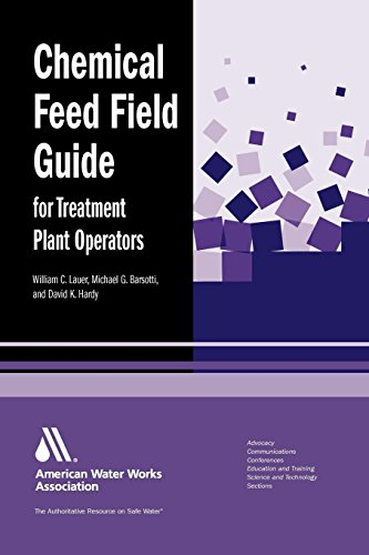 Chemical Feed Field Guide for Treatment Plant Operators -
