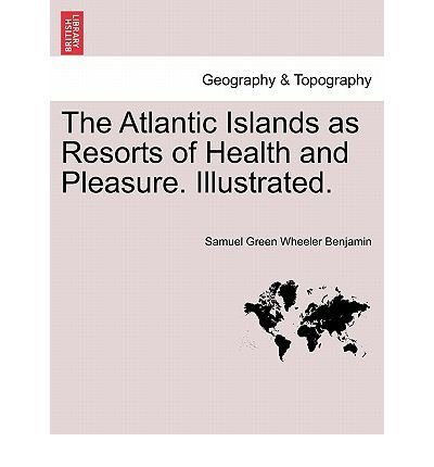 Green Island Resort (The Atlantic Islands as Resorts of Health and Pleasure. Illustrated. (Paperback) - Common)