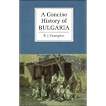 A Concise History of Bulgaria (Cambridge Concise Histories) by R. J. Crampton (1997-01-28)