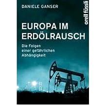 Europa im Erd?lrausch: Die Folgen einer gef?hrlichen Abh?ngigkeit (Paperback)(German) - Common