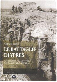 Le battaglie di Ypres. Il saliente pi conteso della grande guerra