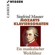 Mozarts Klaviersonaten: Ein musikalischer Werkführer