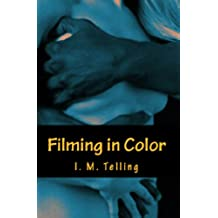 Filming in Color (English Edition)