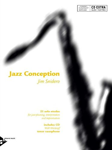 Jazz Conception for Tenor (Soprano) Saxophone: 21 solo etudes for jazz phrasing, interpretation and improvisation. Tenor-Saxophon (Sopran-Saxophon). Ausgabe mit mp3-CD.
