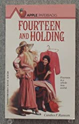 Fourteen and Holding by Candice F. Ransom (1987-07-03)