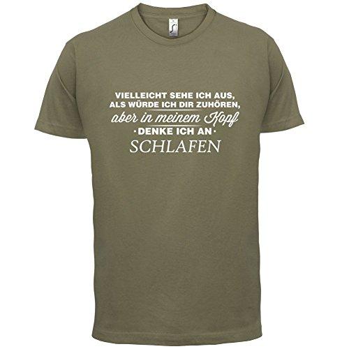 Vielleicht sehe ich aus als würde ich dir zuhören aber in meinem Kopf denke ich an Schlafen - Herren T-Shirt - 13 Farben Khaki
