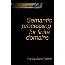 [(Semantic Processing for Finite Domains)] [Author: Martha Stone Palmer] published on (February, 2006)