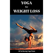 Yoga For Weight Loss: 39 Fat Burning Yoga Poses