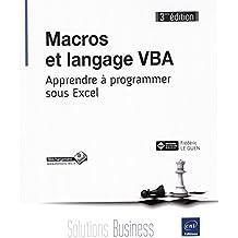 Macros et langage VBA - Apprendre à programmer sous Excel (3ième édition)