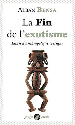 La fin de l'exotisme : Essais d'anthropologie critique