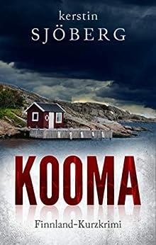 Kooma: Ein Finnland-Kurzkrimi (Mord in Helsinki 1) von [Sjöberg, Kerstin]