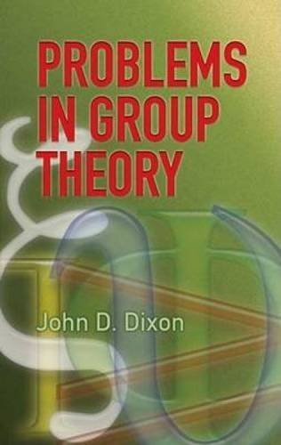 Problems in Group Theory (Dover Books on Mathematics) by John D. Dixon (2007-01-15)
