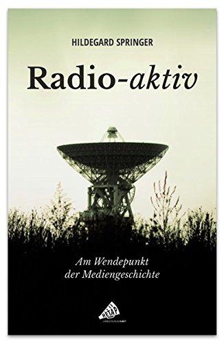Radio-aktiv: Am Wendepunkt der Mediengeschichte