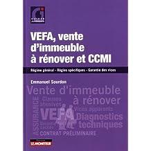 VEFA, vente d immeuble à rénover et CCMI: Régime général - Règles spécifiques - Garantie des vices