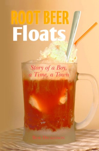 Bob Float (Root Beer Floats: Story of A Boy, A Time, A Town (English Edition))