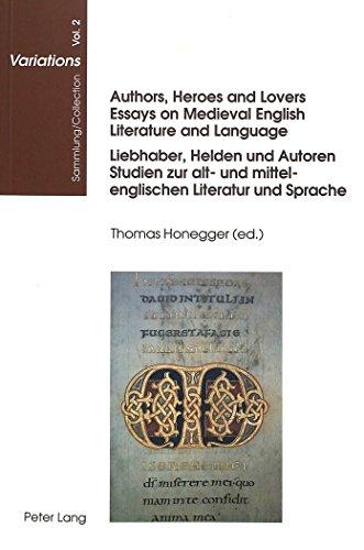 Authors, Heroes and Lovers:- Essays on Medieval English Literature and Language- Liebhaber, Helden und Autoren:- Studien zur alt- und mittelenglischen ... (Sammlung/Collection Variations, Band 2)