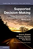 Supported Decision-Making: Theory, Research, and Practice to Enhance Self-Determination and Quality of Life (Cambridge D