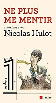 Ne plus me mentir par Nicolas Hulot