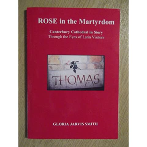 Rose in the Martyrdom: Canterbury Cathedral in Story