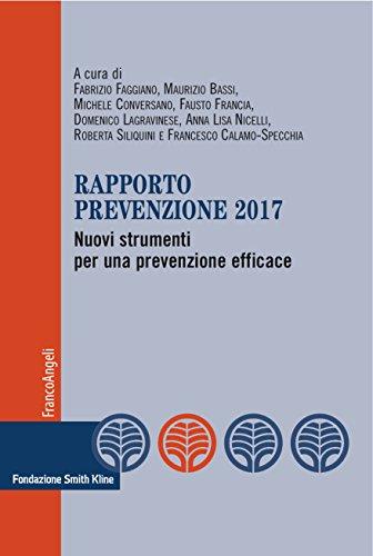 Rapporto Prevenzione 2017: Nuovi strumenti per una prevenzione efficace