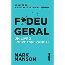 F*deu Geral. Um Livro Sobre Esperança? (Portuguese Edition)