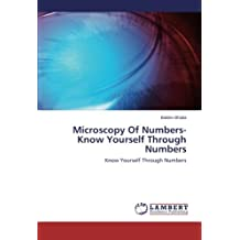 Microscopy of Numbers-Know Yourself Through Numbers