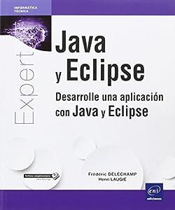 JAVA Y ECLIPSE Desarrolle una aplicacion -EXPERT IT editado por Eni Ediciones