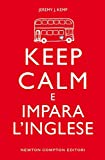 Keep calm e impara l'inglese (eNewton Manuali e Guide)