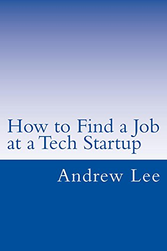 How to Find a Job at a Tech Startup: A recipe for finding job openings and landing a job at tech startup
