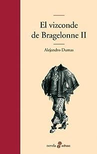 El vizconde de Bragelonne II par Alejandro Dumas
