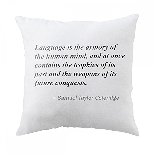 Pillow with Language is the armory of the human mind, and at once contains the trophies of its past and the weapons of its future conquests.