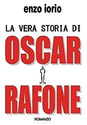 La vera storia di Oscar Rafone