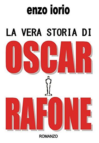 Como Descargar Desde Utorrent La vera storia di Oscar Rafone PDF Gratis 2019