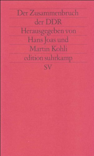 Der Zusammenbruch der DDR: Soziologische Analysen (edition suhrkamp)