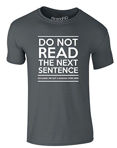 Brand88 - Do Not Read The Next Sentence, Erwachsene Gedrucktes T-Shirt Dunkelgrau/Weiß