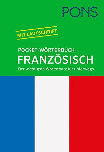 PONS Pocket-Wörterbuch Französisch: Französisch-Deutsch / Deutsch-Französisch. Der wichtigste Wortschatz für unterwegs. Französisch Pocket
