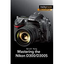 Mastering the Nikon D300/D300S by Young, Darrell (2010) Paperback