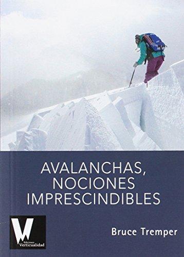 Avalanchas, nociones imprescindibles: Sistema paso a paso para sobrevivir y circular con seguridad en terreno de aludes