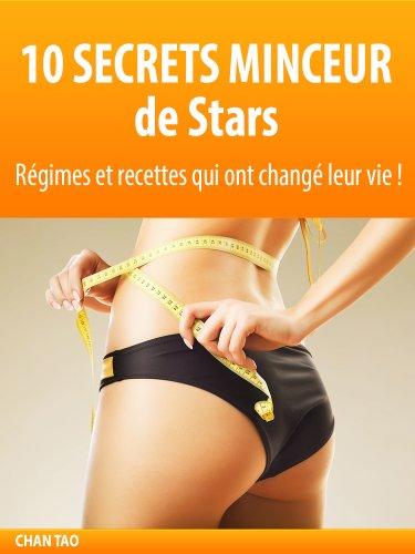 10 Secrets minceur de stars - Ces régimes et recettes ont changé leur vie, et la vôtre ? (Cuisine facile t. 4) par Chan Tao