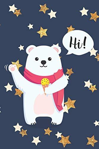 Hi!: Cute Little Polar Bear Notebook Journal for everyone - night and stars (Polar Club-shirt Bear)