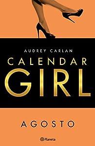 Calendar Girl. Agosto par Audrey Carlan