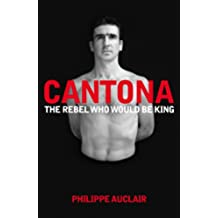 Cantona: The Rebel Who Would Be King (English Edition)